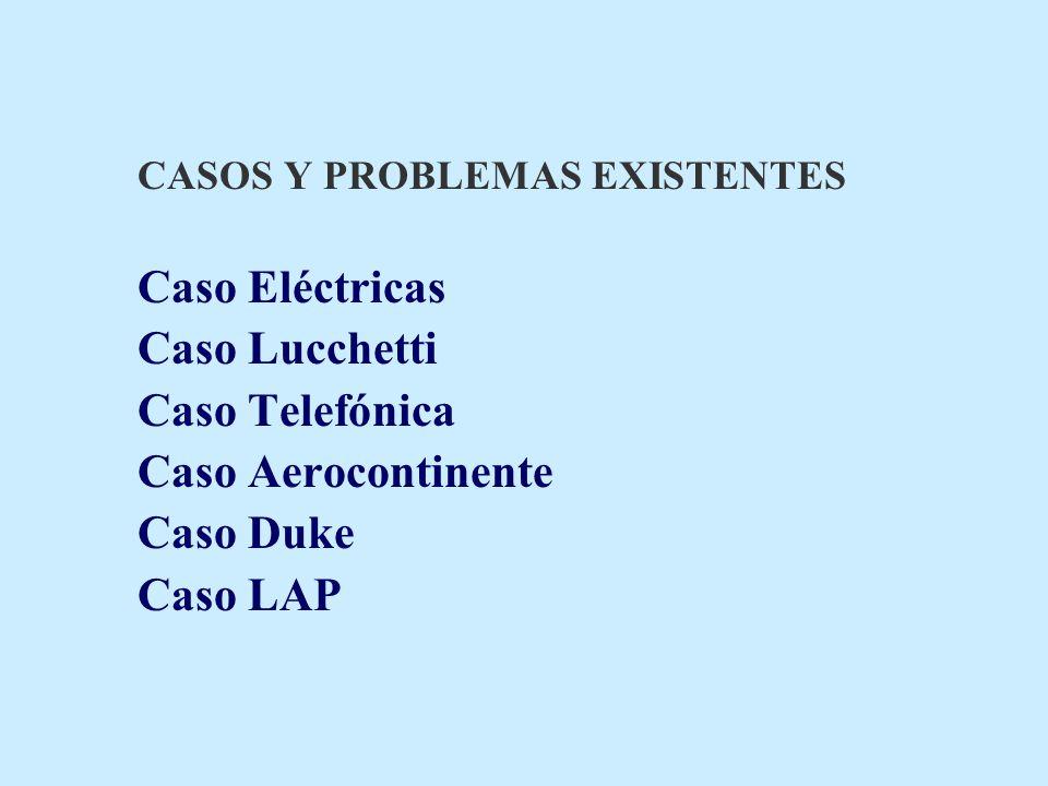 Caso Lucchetti Caso Telefónica Caso Aerocontinente Caso Duke Caso LAP