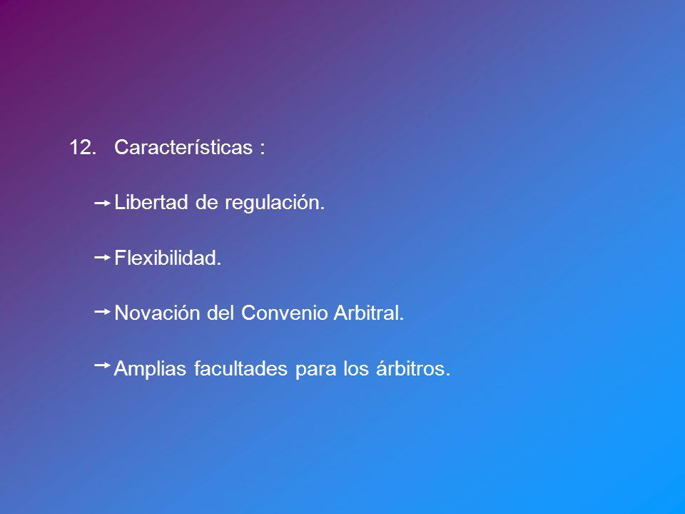 12. Características : Libertad de regulación. Flexibilidad.