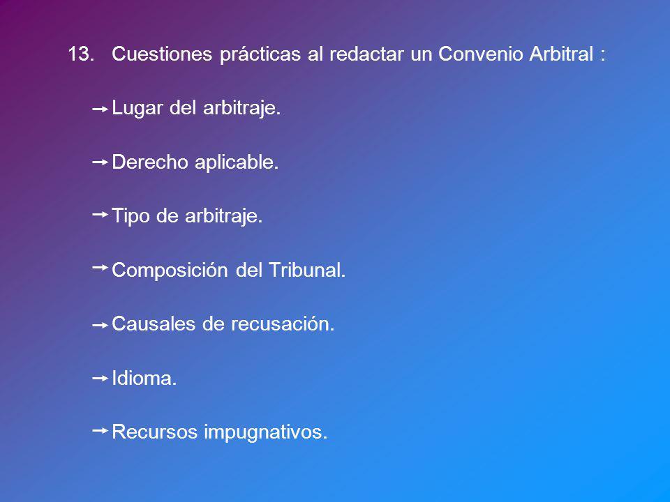 13. Cuestiones prácticas al redactar un Convenio Arbitral :