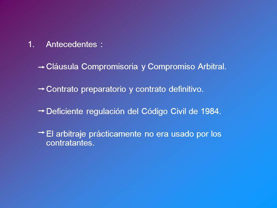 1. Antecedentes : Cláusula Compromisoria y Compromiso Arbitral. Contrato preparatorio y contrato definitivo.