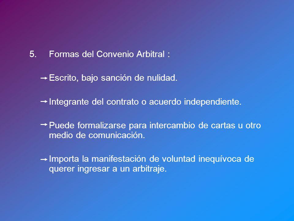 5. Formas del Convenio Arbitral :