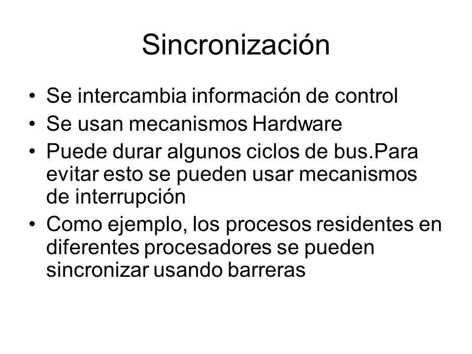 Sincronización Se intercambia información de control