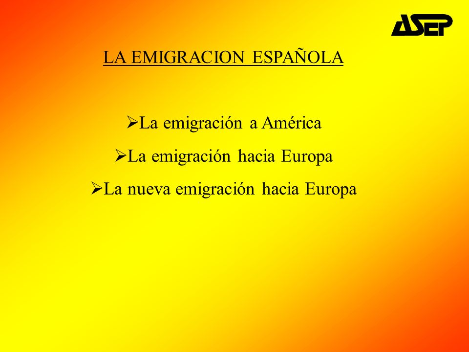 LA EMIGRACION ESPAÑOLA