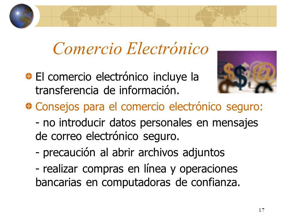 Comercio ElectrónicoEl comercio electrónico incluye la transferencia de información. Consejos para el comercio electrónico seguro:
