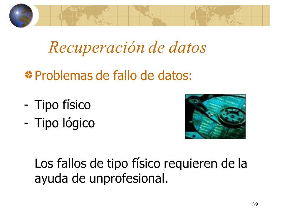 Recuperación de datos Problemas de fallo de datos: Tipo físico