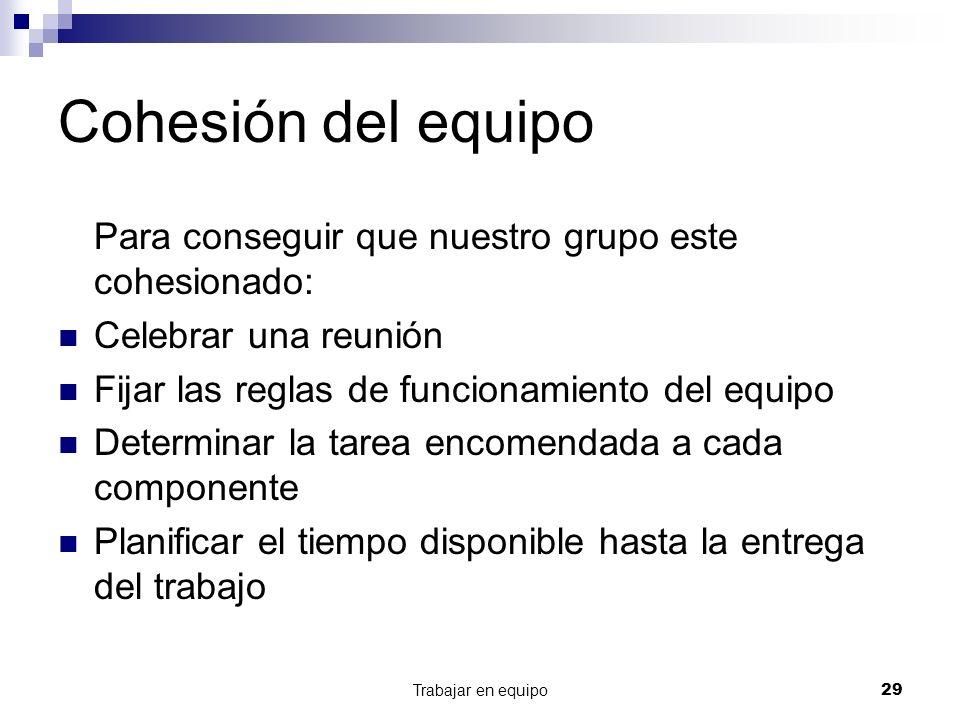 Cohesión del equipo Para conseguir que nuestro grupo este cohesionado: