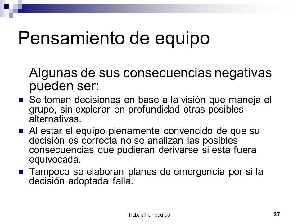 Pensamiento de equipo Algunas de sus consecuencias negativas pueden ser:
