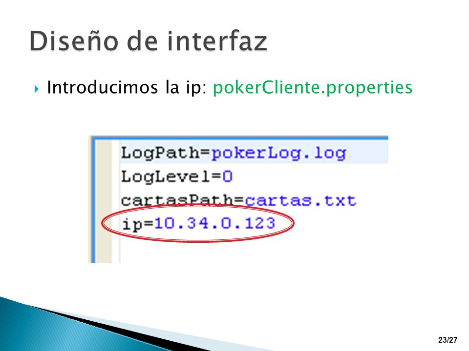 Diseño de interfaz Introducimos la ip: pokerCliente.properties