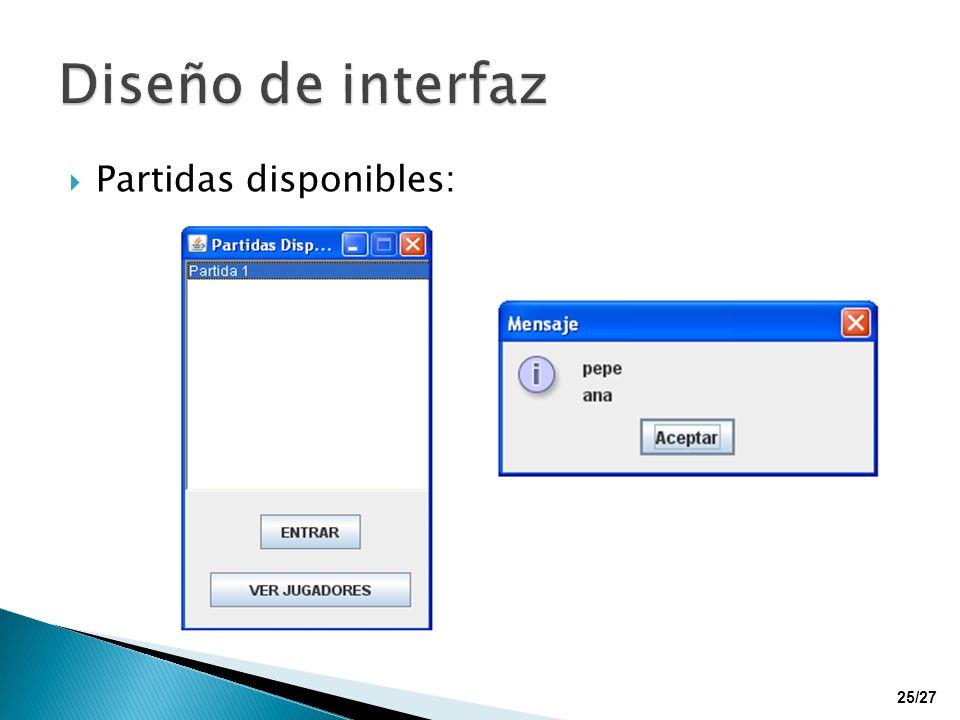 Diseño de interfaz Partidas disponibles: