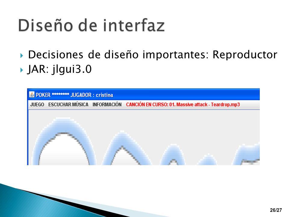 Diseño de interfaz Decisiones de diseño importantes: Reproductor