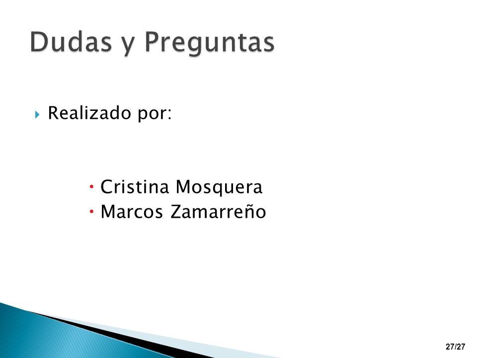 Dudas y Preguntas Realizado por: Cristina Mosquera Marcos Zamarreño