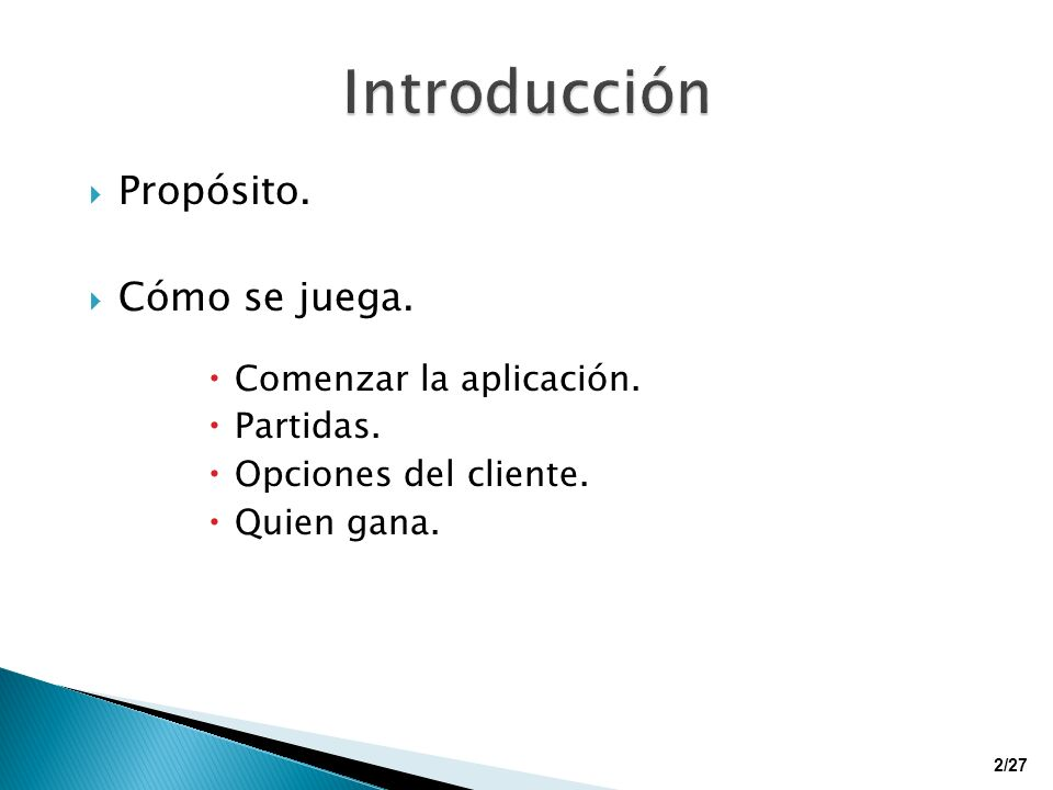 Introducción Propósito. Cómo se juega. Comenzar la aplicación.
