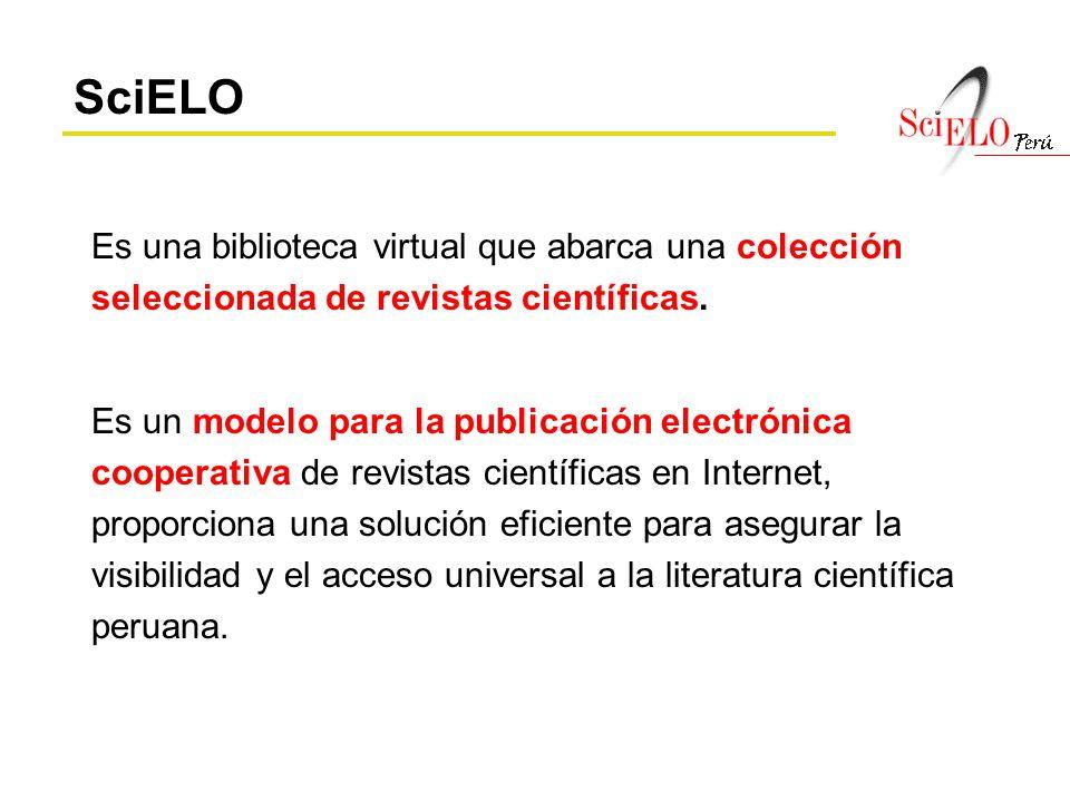 SciELO Es una biblioteca virtual que abarca una colección seleccionada de revistas científicas.