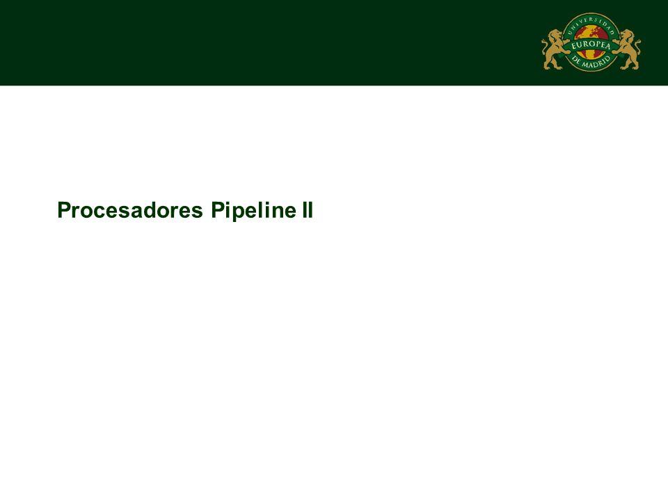 Procesadores Pipeline II