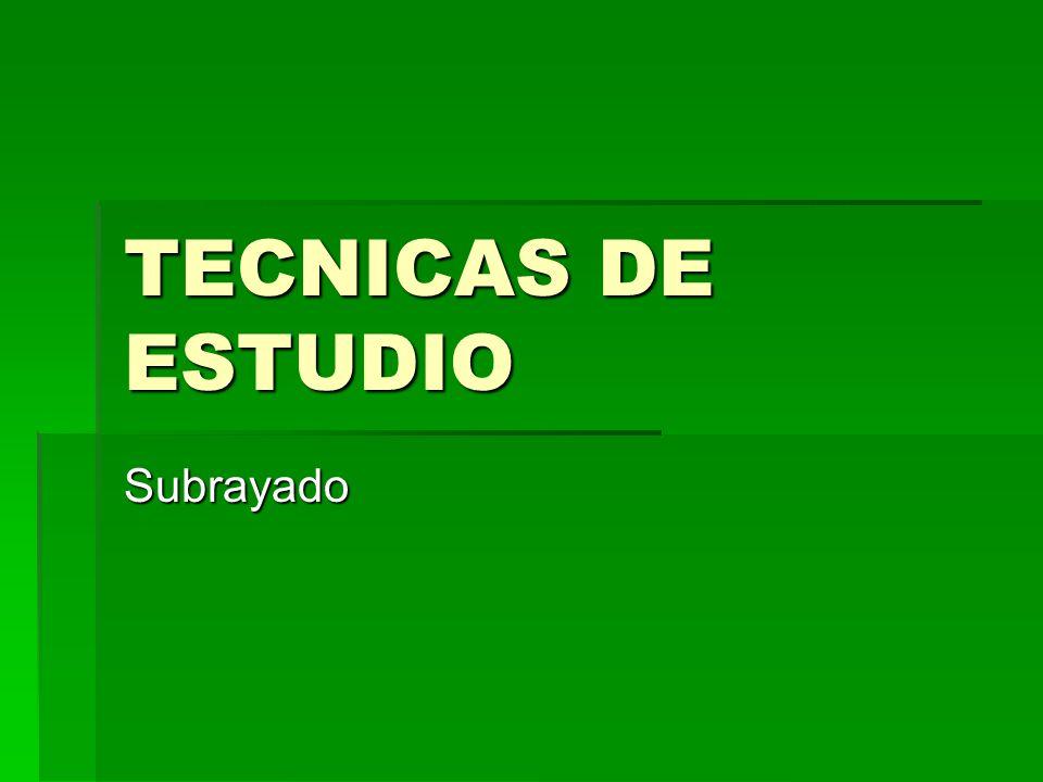 TECNICAS DE ESTUDIO Subrayado