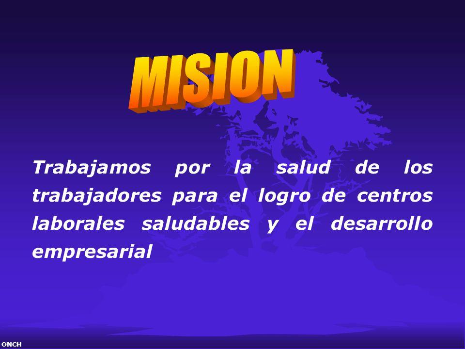 MISION Trabajamos por la salud de los trabajadores para el logro de centros laborales saludables y el desarrollo empresarial.