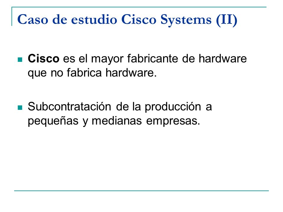 Caso de estudio Cisco Systems (II)