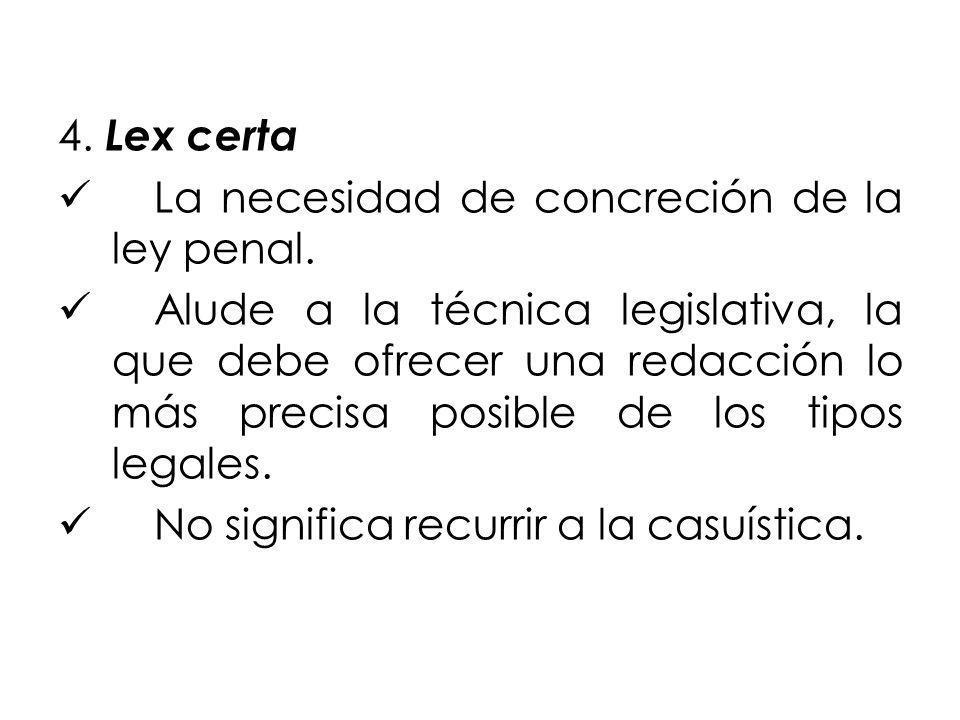 4. Lex certa La necesidad de concreción de la ley penal.