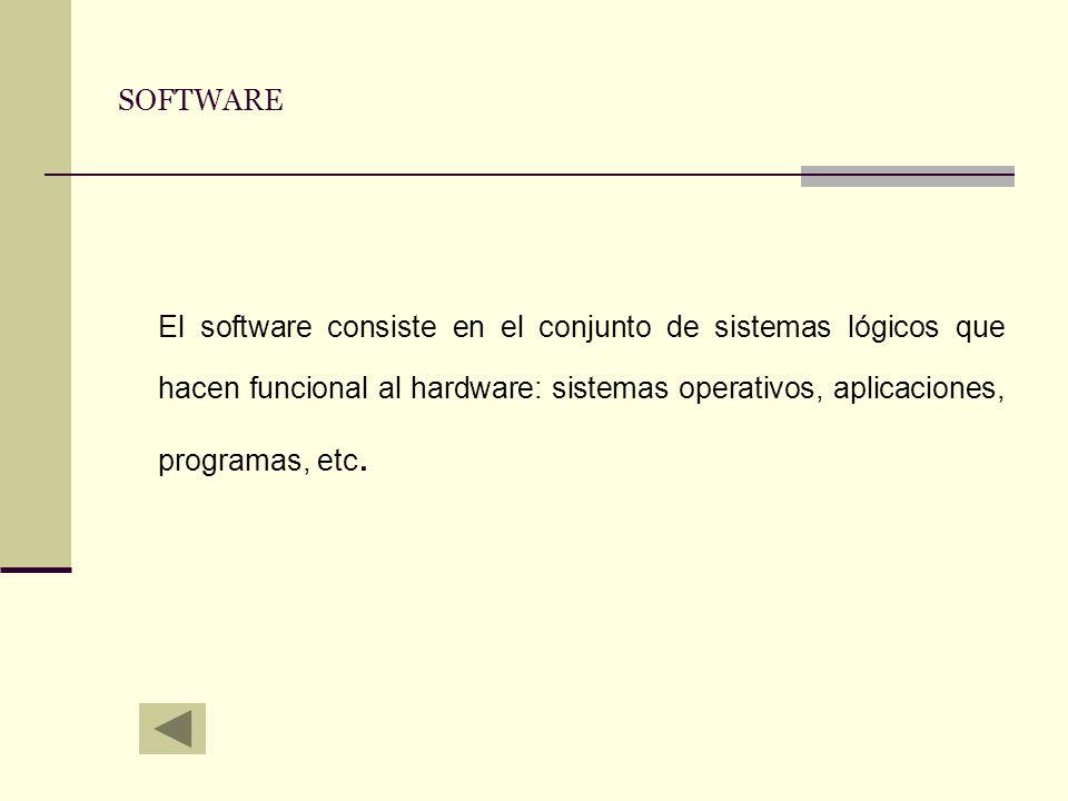 SOFTWARE El software consiste en el conjunto de sistemas lógicos que hacen funcional al hardware: sistemas operativos, aplicaciones, programas, etc.