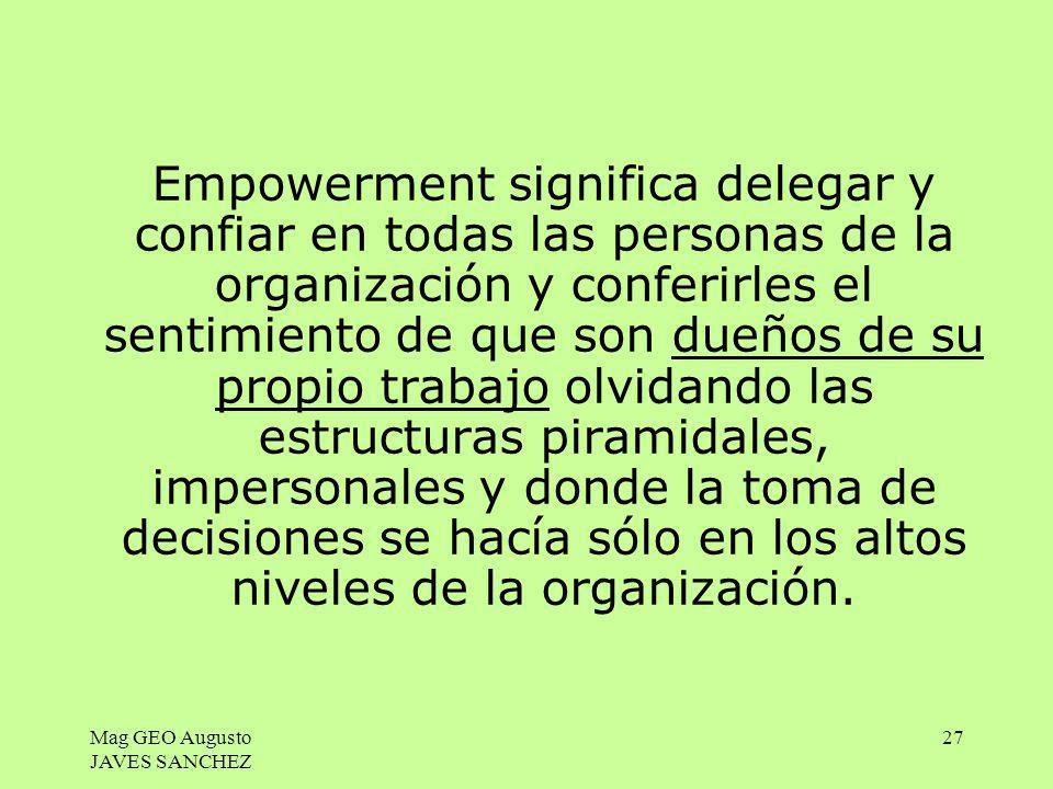 Empowerment significa delegar y confiar en todas las personas de la organización y conferirles el sentimiento de que son dueños de su propio trabajo olvidando las estructuras piramidales, impersonales y donde la toma de decisiones se hacía sólo en los altos niveles de la organización.