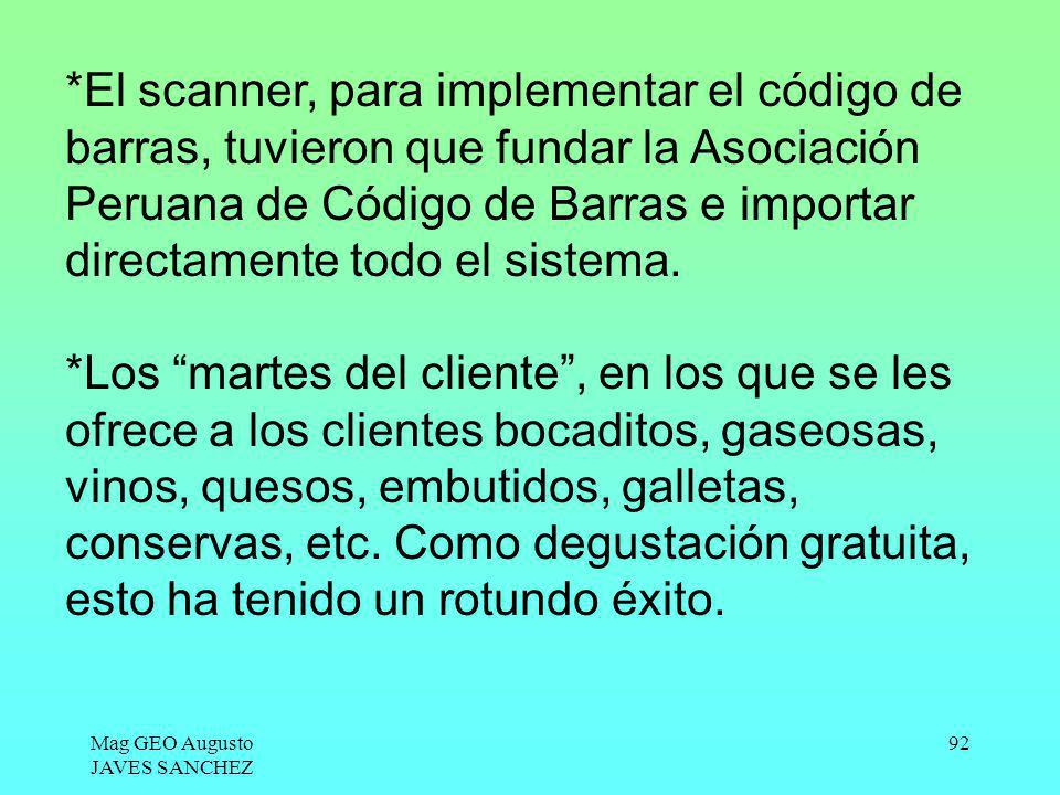 *El scanner, para implementar el código de barras, tuvieron que fundar la Asociación Peruana de Código de Barras e importar directamente todo el sistema.