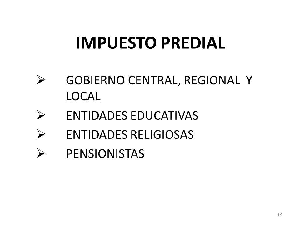 IMPUESTO PREDIAL GOBIERNO CENTRAL, REGIONAL Y LOCAL