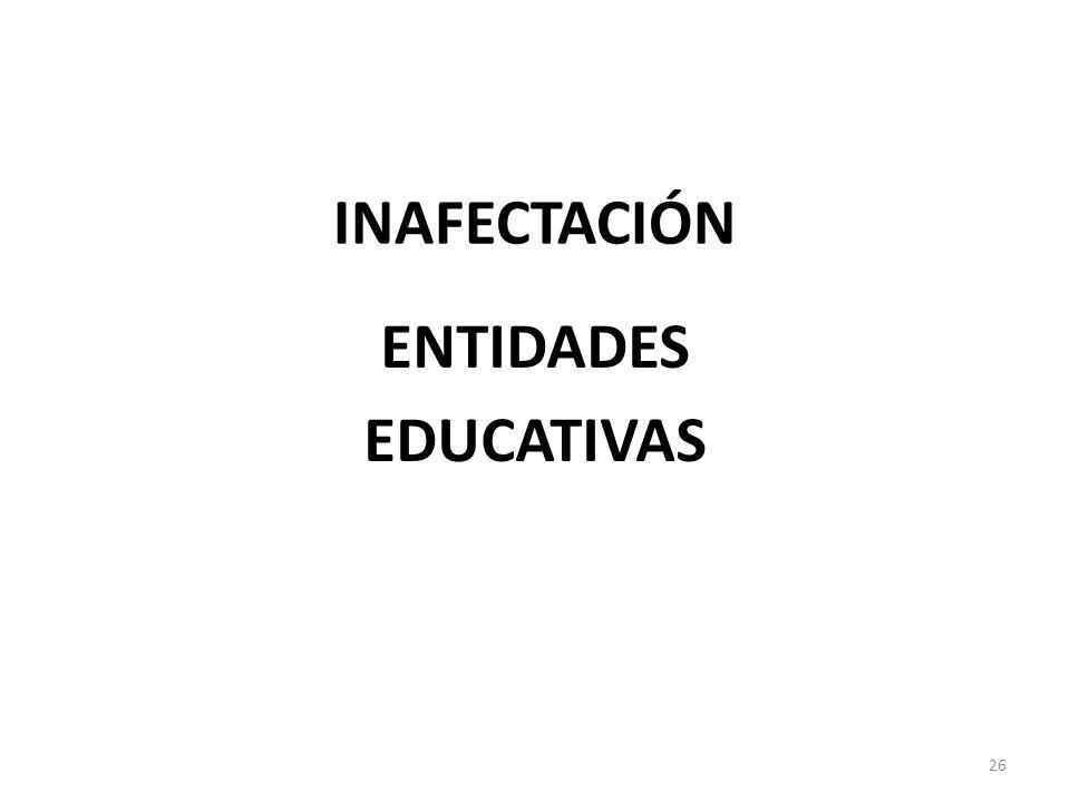 INAFECTACIÓN ENTIDADES EDUCATIVAS