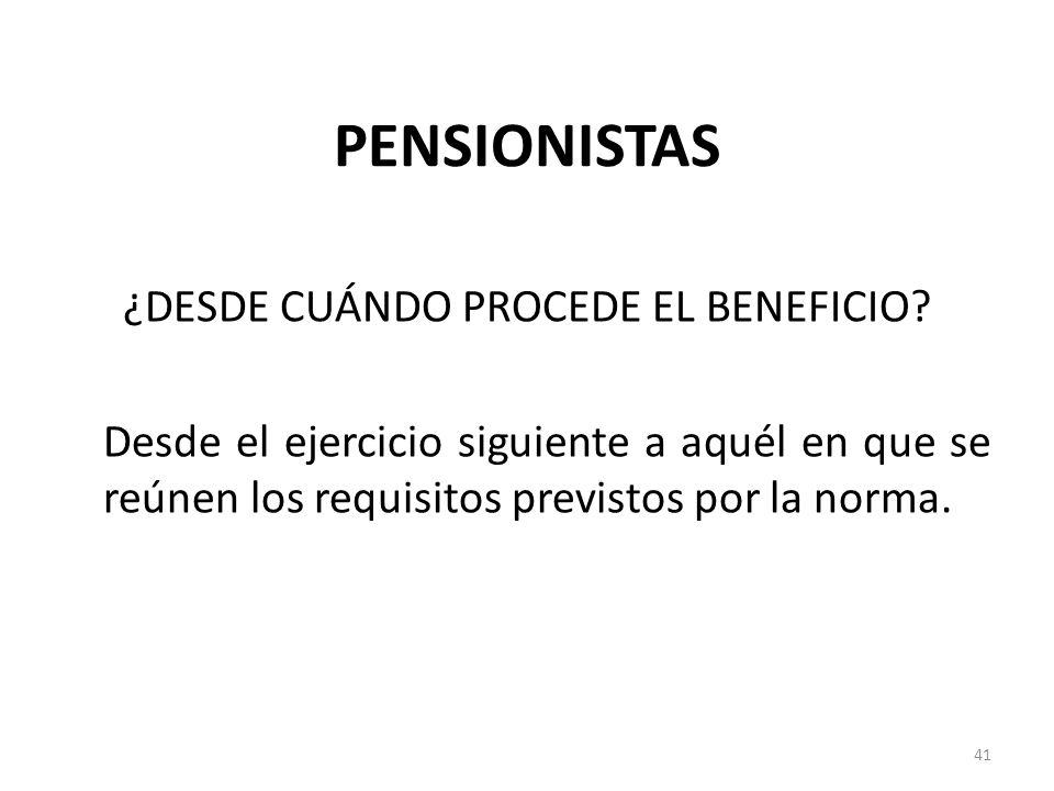 PENSIONISTAS ¿DESDE CUÁNDO PROCEDE EL BENEFICIO.