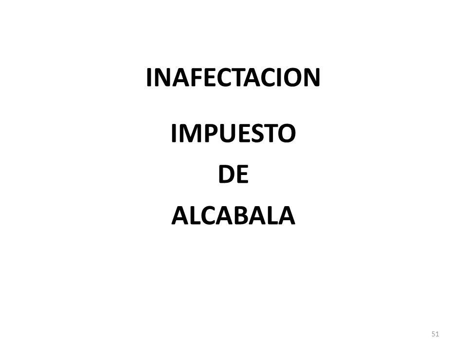INAFECTACION IMPUESTO DE ALCABALA