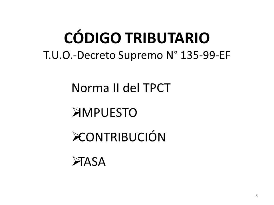 CÓDIGO TRIBUTARIO T.U.O.-Decreto Supremo N° 135-99-EF