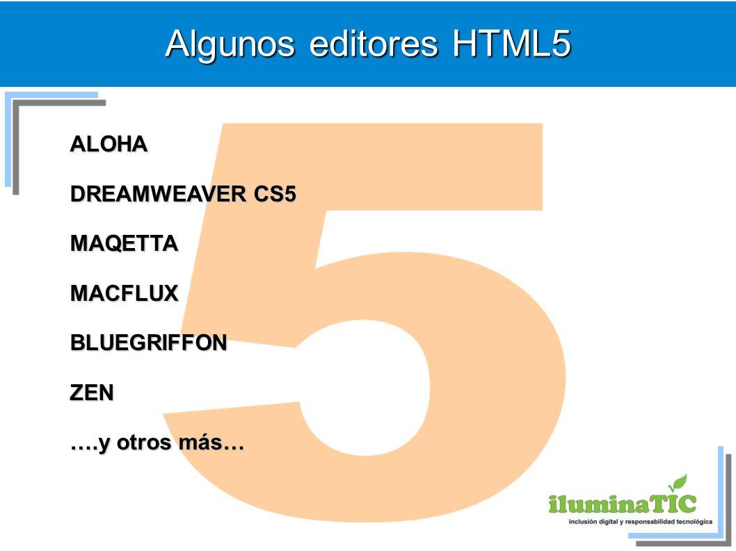 5 Algunos editores HTML5 ALOHA DREAMWEAVER CS5 MAQETTA MACFLUX
