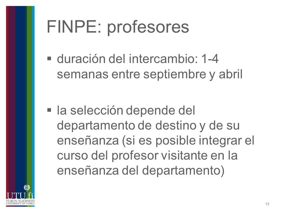 FINPE: profesores duración del intercambio: 1-4 semanas entre septiembre y abril.