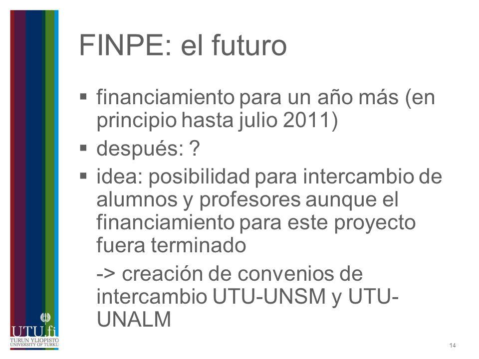 FINPE: el futuro financiamiento para un año más (en principio hasta julio 2011) después: