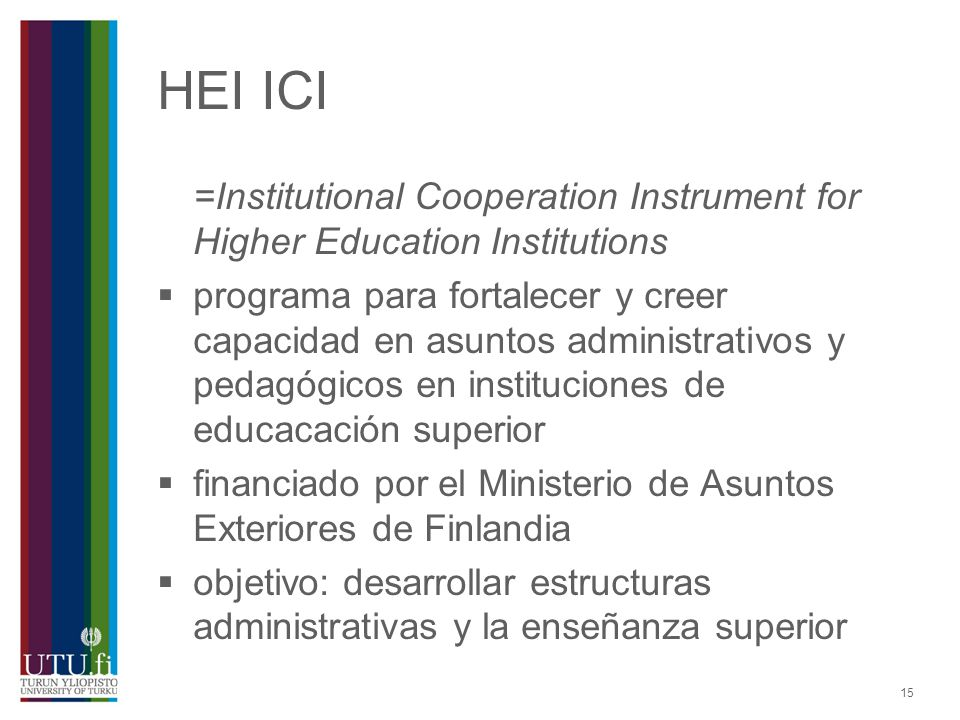 HEI ICI =Institutional Cooperation Instrument for Higher Education Institutions.