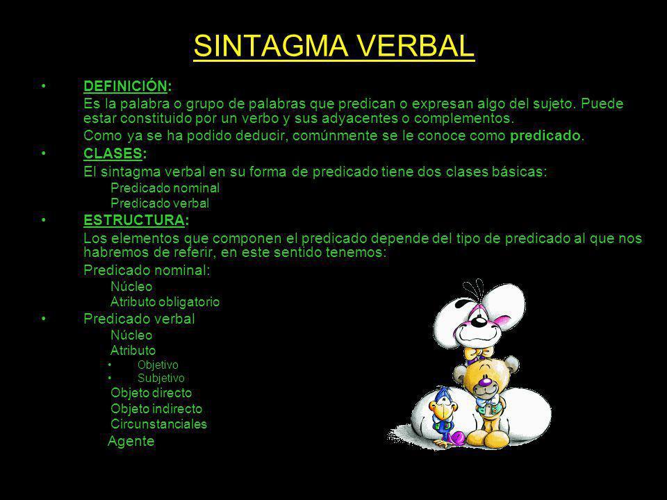 SINTAGMA VERBAL DEFINICIÓN: