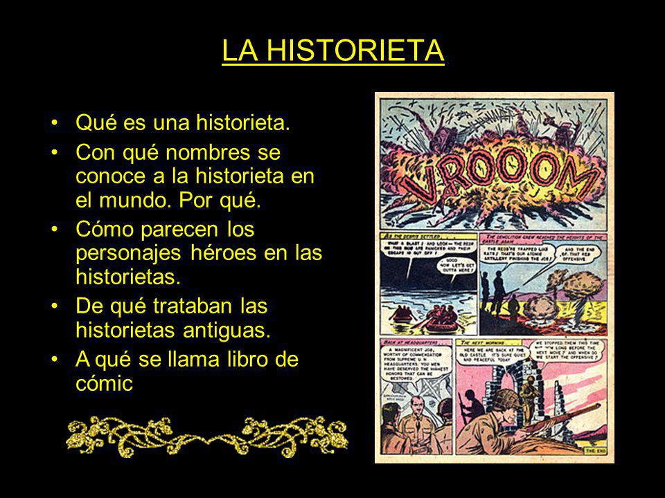 LA HISTORIETA Qué es una historieta.
