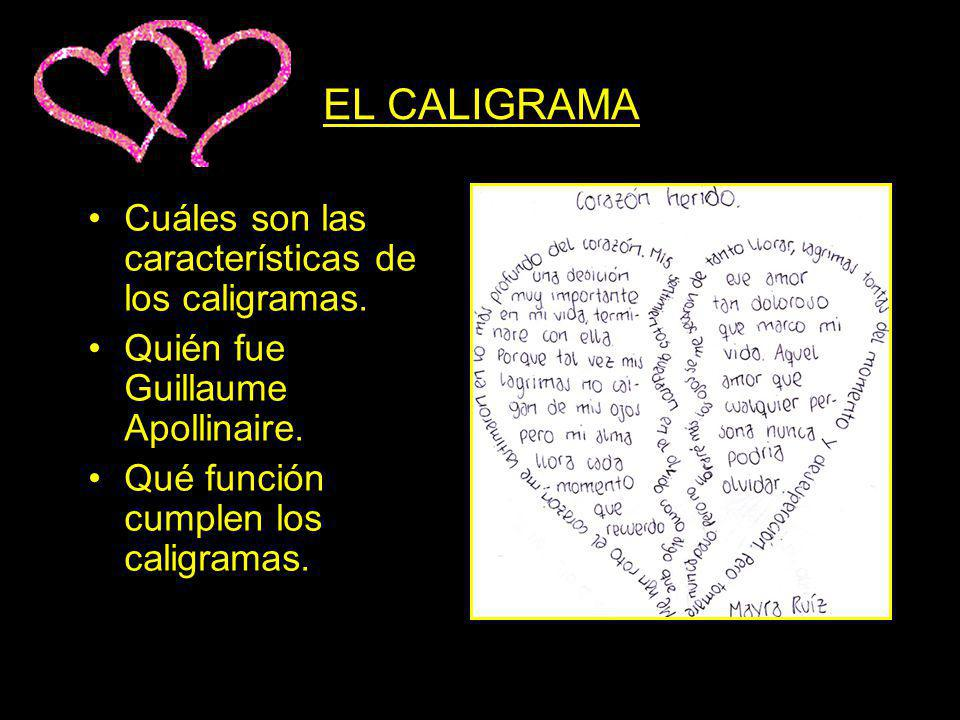 EL CALIGRAMA Cuáles son las características de los caligramas.