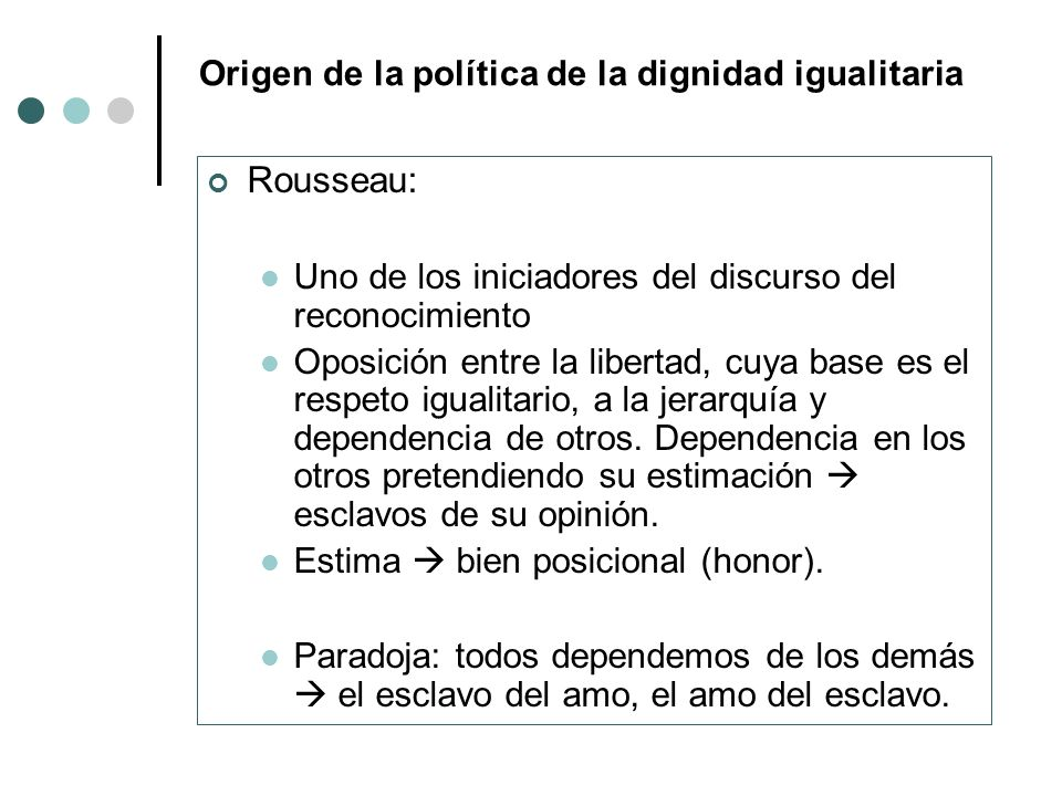 Origen de la política de la dignidad igualitaria