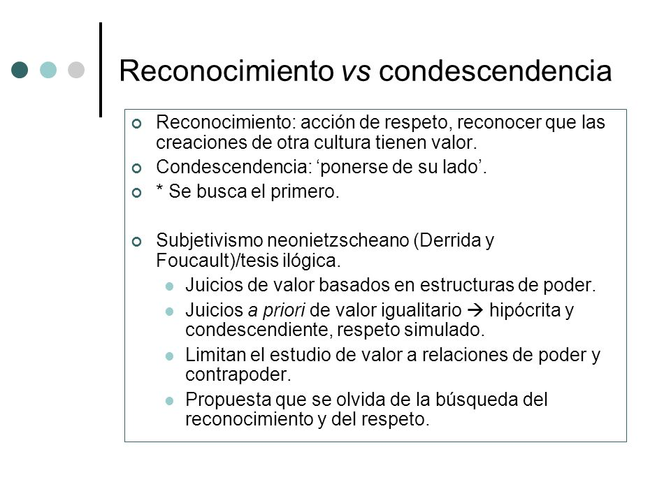 Reconocimiento vs condescendencia
