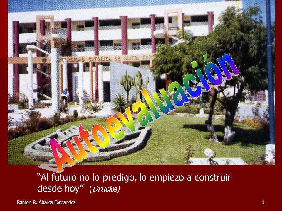 Autoevaluación Al futuro no lo predigo, lo empiezo a construir desde hoy (Drucke) Ramón R.
