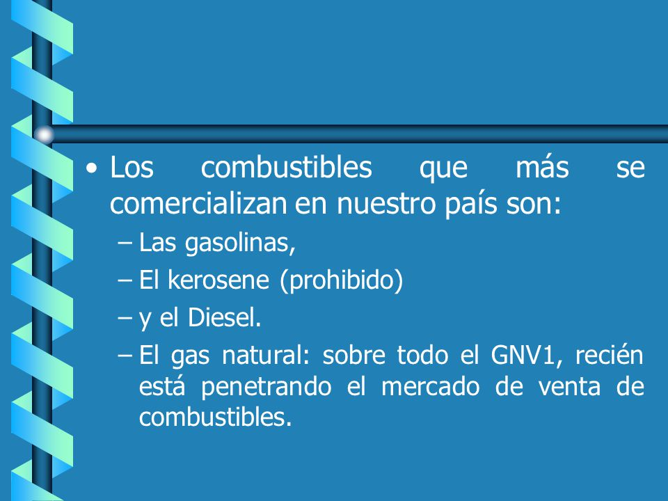 Los combustibles que más se comercializan en nuestro país son: