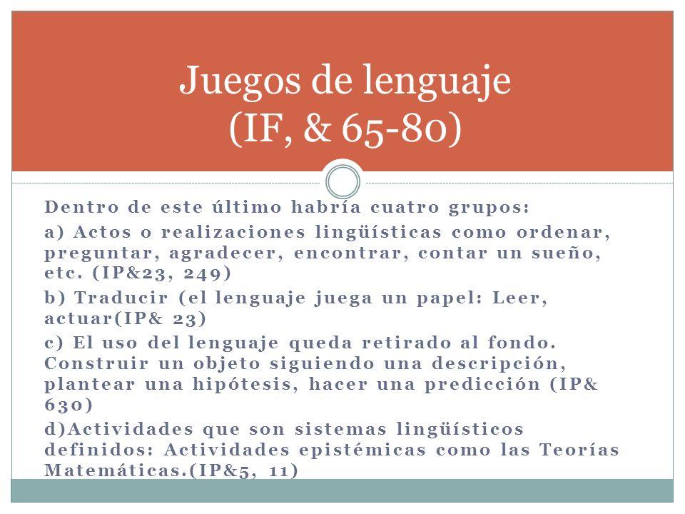 Juegos de lenguaje (IF, & 65-80)