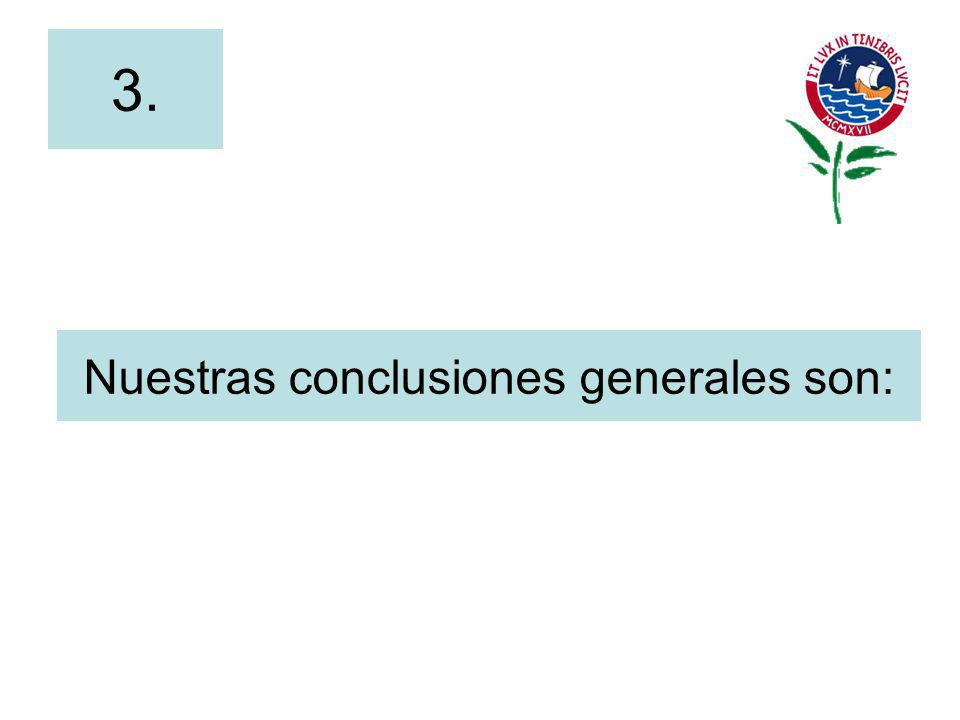Nuestras conclusiones generales son: