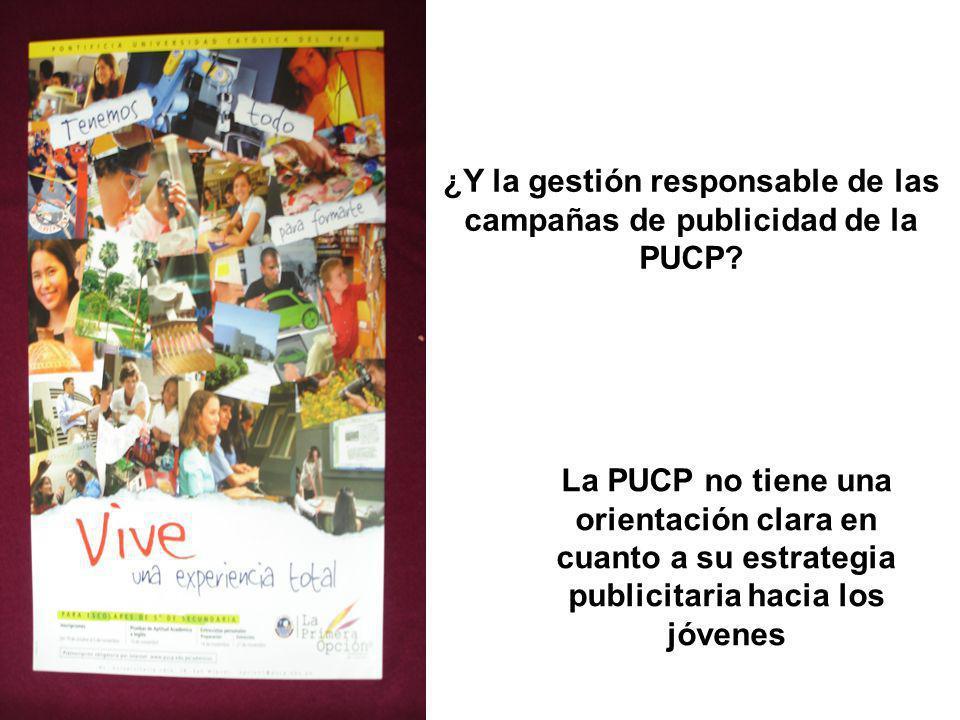 ¿Y la gestión responsable de las campañas de publicidad de la PUCP
