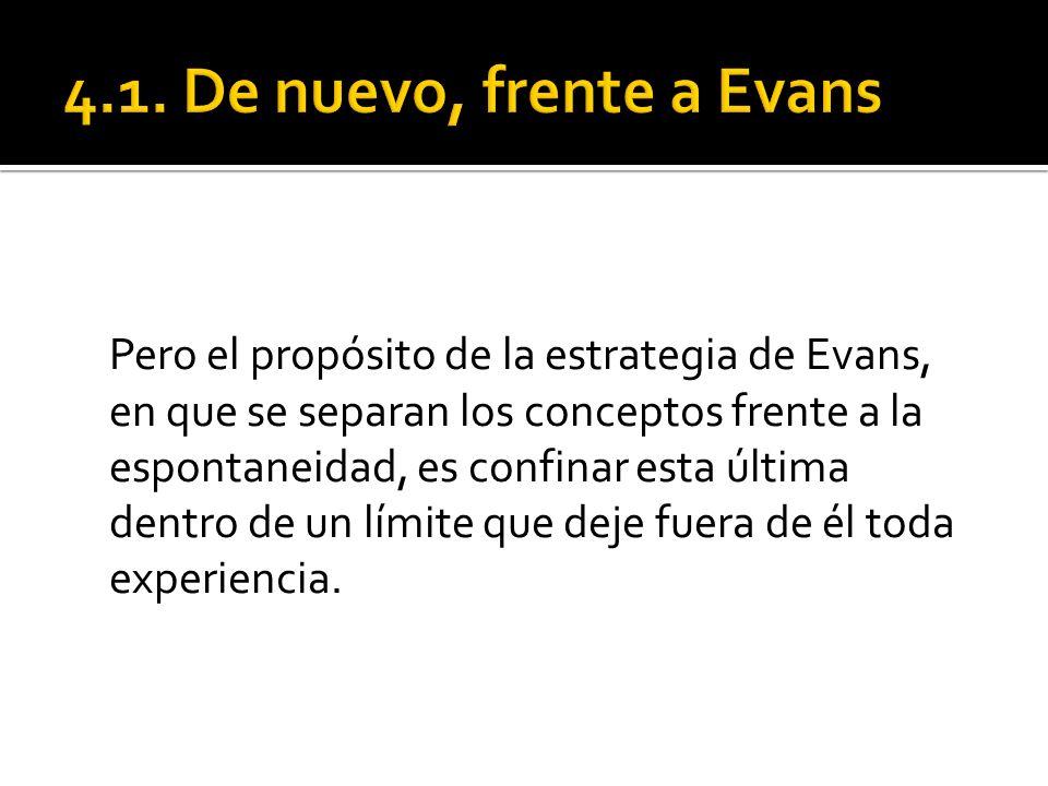 4.1. De nuevo, frente a Evans