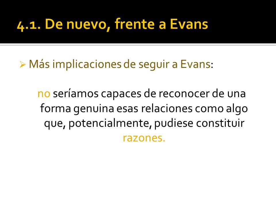 4.1. De nuevo, frente a Evans Más implicaciones de seguir a Evans: