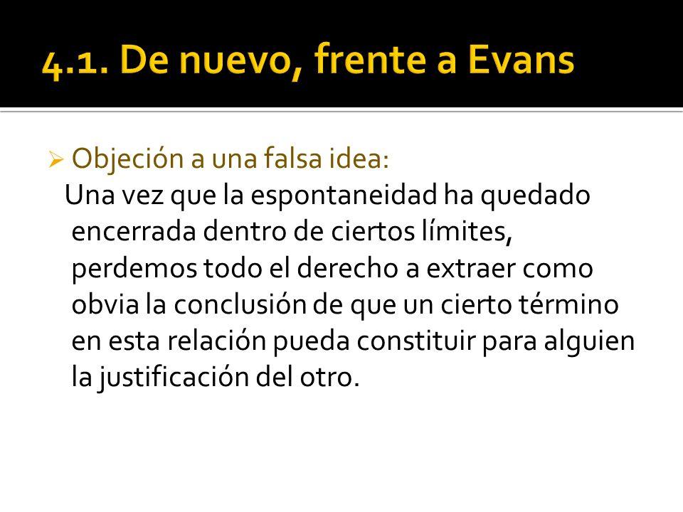 4.1. De nuevo, frente a Evans Objeción a una falsa idea: