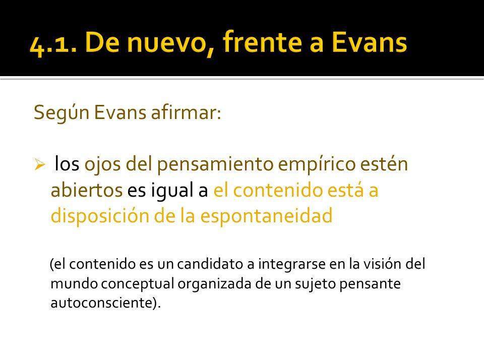 4.1. De nuevo, frente a Evans Según Evans afirmar:
