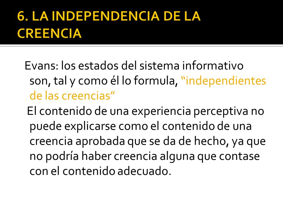 6. LA INDEPENDENCIA DE LA CREENCIA