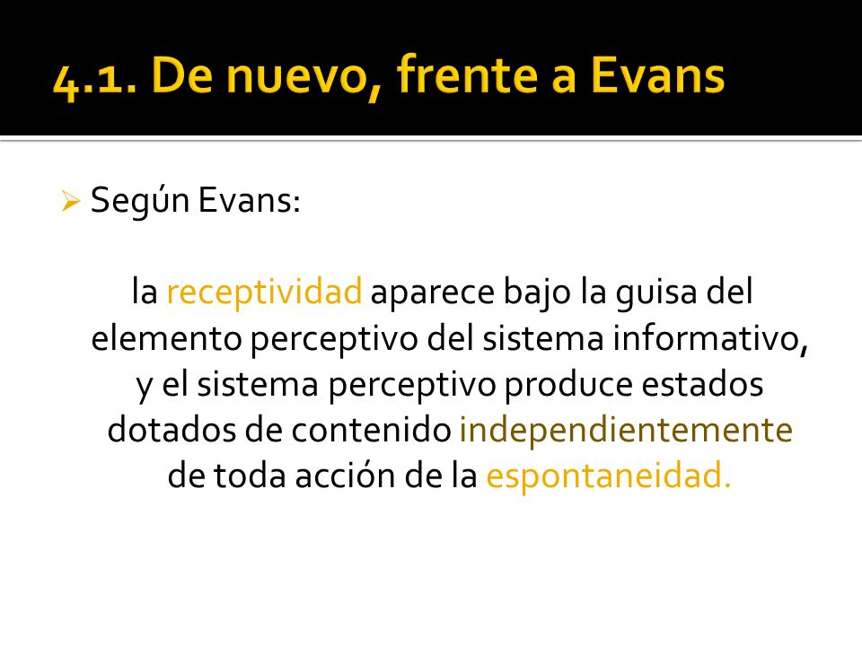 4.1. De nuevo, frente a Evans Según Evans: